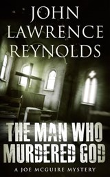 The Man Who Murdered God | John Lawrence Reynolds |