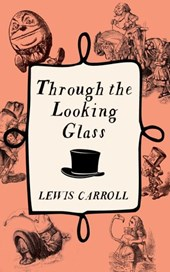 Through The Looking Glass | Lewis Carroll |