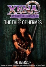 Xena Warrior Princess: The Thief of Hermes | Ru Emerson |