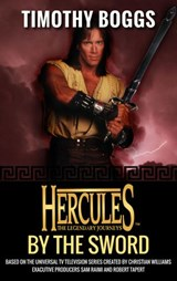 Hercules: By the Sword | Timothy Boggs |