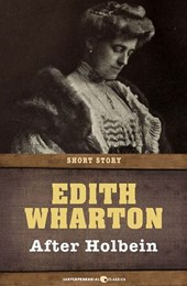 After Holbein | Edith Wharton |