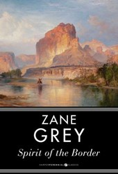 Spirit of the Border | Zane Grey |