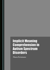 Implicit Meaning Comprehension in Autism Spectrum Disorders