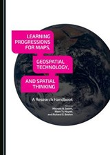 Learning Progressions for Maps, Geospatial Technology, and Spatial Thinking | auteur onbekend |