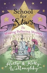 School for Stars: The Missing Ballerina Mystery | Holly Willoughby |