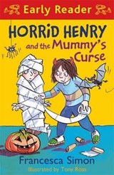 Horrid Henry Early Reader: Horrid Henry and the Mummy's Curs | Francesca Simon |
