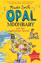 Opal Moonbaby and the Summer Secret | Maudie Smith |