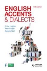 English Accents and Dialects, Fifth Edition An Introduction to Social and Regional Varieties of English in the British Isles | Arthur Hughes |