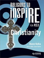 Religions to InspiRE for KS3: Christianity Pupil's Book | Diane Kolka |