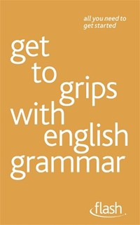 Get to grips with english grammar: Flash | Ron Simpson |