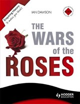 Enquiring History: The Wars of the Roses: England 1450-1485 | Ian Dawson |