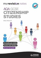 My Revision Notes: AQA GCSE Citizenship Studies | Mike Mitchell |
