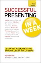 Presentation in a Week: Teach Yourself | David Brown |