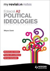My Revision Notes: Edexcel A2 Political Ideologies | Moyra Grant |