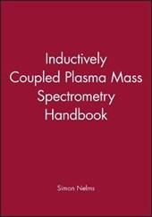 Inductively Coupled Plasma Mass Spectrometry Handbook