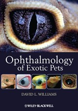 Ophthalmology of Exotic Pets | David L. Williams |