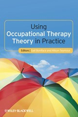 Using Occupational Therapy Theory in Practice | Gail Boniface |