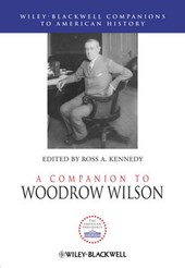 A Companion to Woodrow Wilson | Ross A. Kennedy |