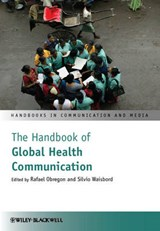 The Handbook of Global Health Communication | Rafael Obregon |