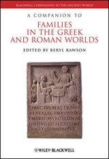 A Companion to Families in the Greek and Roman Worlds | Beryl Rawson |