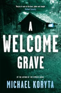A Welcome Grave | Michael Koryta |