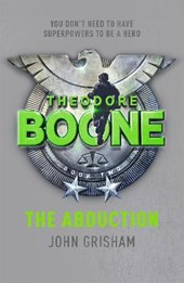 Theodore boone (02): the abduction