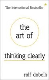 Art of thinking clearly | Rolf Dobelli |