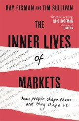 The Inner Lives of Markets | Ray Fisman |