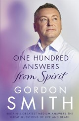 One Hundred Answers from Spirit | Gordon Smith |