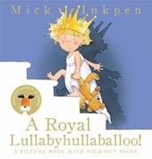 A Royal Lullabyhullaballoo | Mick Inkpen |