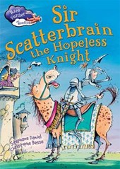 Race Further with Reading: Sir Scatterbrain the hopeless Kni | Stephane Daniel |