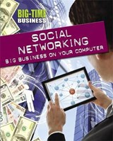 Big-Time Business: Social Networking: Big Business on Your C | Nick Hunter |
