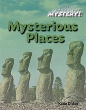 Mystery!: Mysterious Places | Katie Dicker |