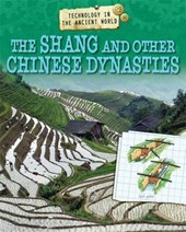 Technology in the Ancient World: The Shang and other Chinese