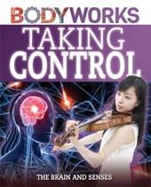 BodyWorks: Taking Control: The Brain and Senses