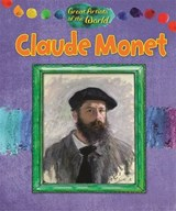 Great Artists of the World: Claude Monet | Alix Wood |