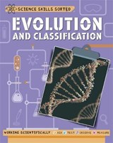 Science Skills Sorted!: Evolution and Classification | Anna Claybourne |