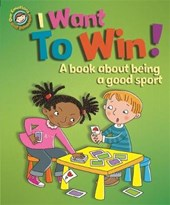 Our Emotions and Behaviour: I Want to Win! A book about bein