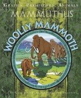 Graphic Prehistoric Animals: Woolly Mammoth | Gary Jeffrey |