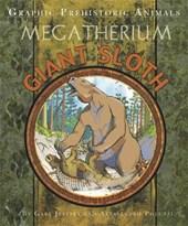Graphic Prehistoric Animals: Giant Sloth