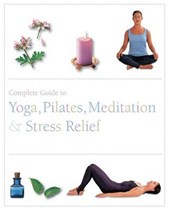 Complete Guide to Pilates, Yoga, Med Etc