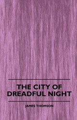 The City of Dreadful Night | James Thomson |