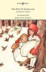The Way To Fairyland Illustrated by Mable Lucie Attwell | Grace C Floyd |