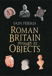 Roman Britain Through Its Objects