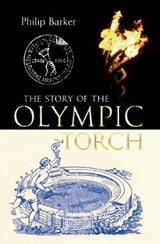 The Story of the Olympic Torch | Philip Barker |