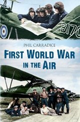 The First World War in the Air | Phil Carradice |