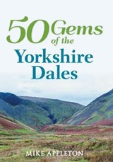 50 Gems of the Yorkshire Dales | Mike Appleton |
