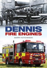 Dennis Fire Engines | Barry Hutchinson |