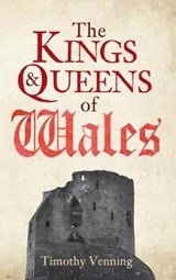 Kings & Queens of Wales | Timothy Venning |