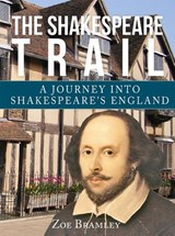 The Shakespeare Trail | Zoe Bramley |